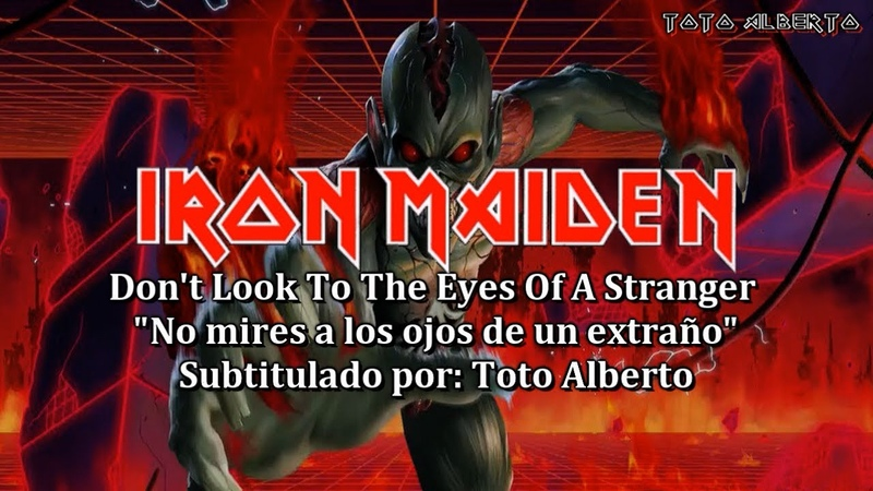 Iron Maiden Don't Look To The Eyes Of A Stranger Subtitulado al Español with Lyrics (HD)