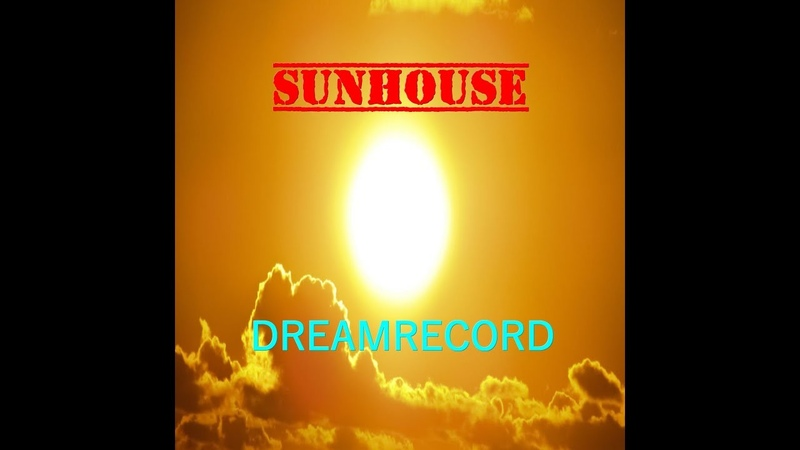 DREAMRECORD SUNHOUSE OFFICIAL MUSIC VIDEO