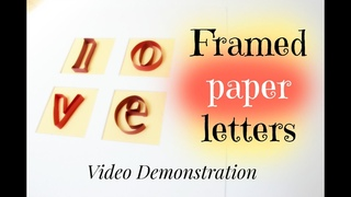 LOVE - Framed Paper Quilling Letters PART 1