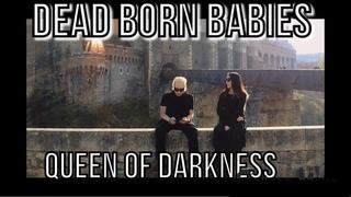 Queen of Darkness - Dead Born Babies (2020) Goth Rock