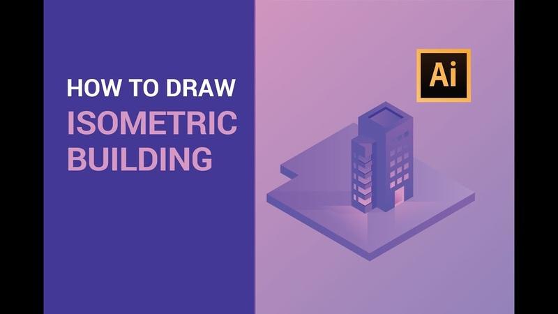 Gradient Isometric Building | Adobe Illustrator Tutorial - Isometric Design (2019)