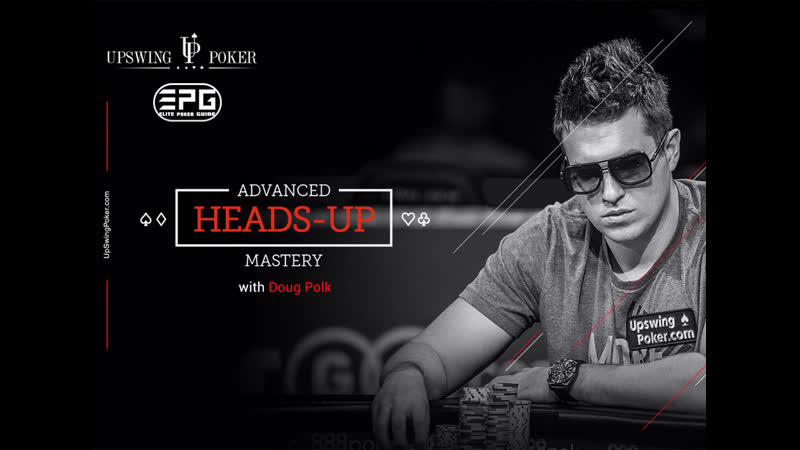 Poker Video Course! UPSWING ADVANCED HEADS-UP MASTERY BY DOUG POLK