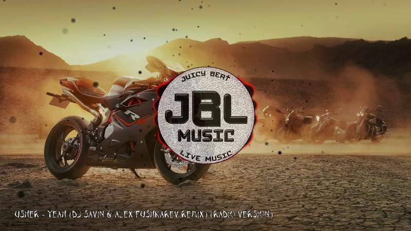 Usher Yeah DJ SAVIN Alex Pushkarev Remix Radio Version