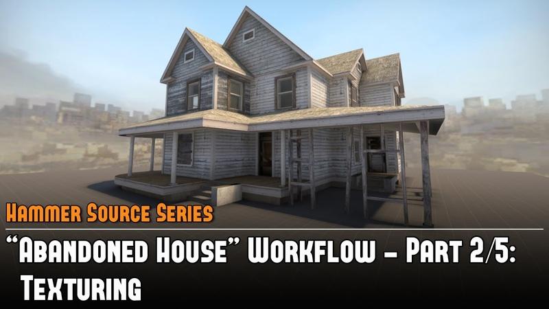 Hammer Source CS:GO SDK Abandoned House Workflow (2/5) - Texturing Tutorial