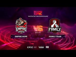 Empire Hope vs Family Team, BEYOND EPIC: Europe/CIS Qualifier, bo3, game 1 [Maelstorm & Jam]