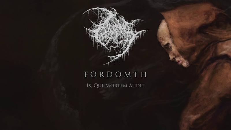 Fordomth Is Qui Mortem Audit 'Scire' full track