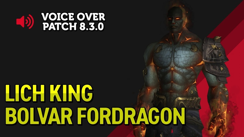 Lich King Bolvar Fordragon Voice Over - Patch 8.3