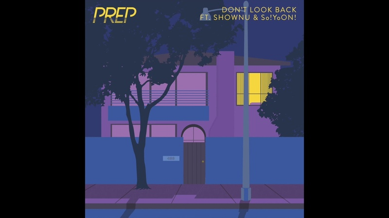 PREP Don't Look Back feat Shownu So YoON