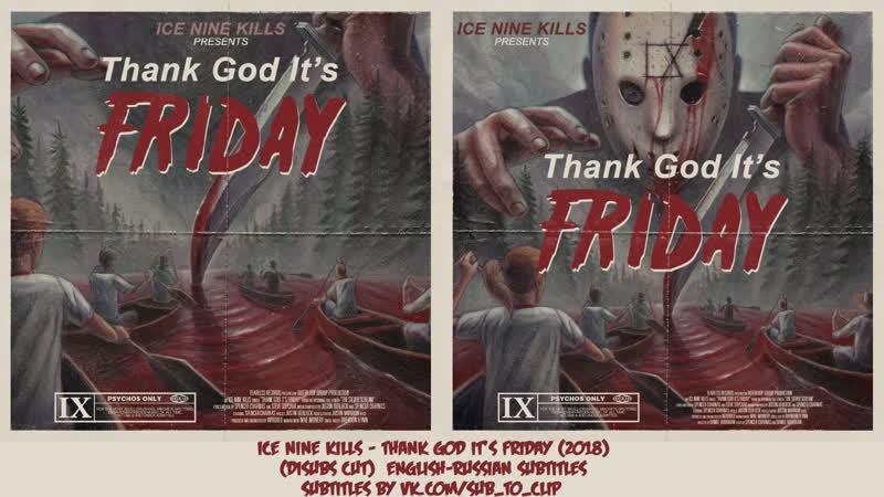Ice Nine Kills - Thank God Its Friday (2018) (DiSubs Cut) ENG RUS SUB
