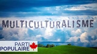 PPC - Identité canadienne et multiculturalisme avec Maxime Bernier