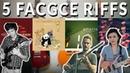 5 FACGCE RIFFS