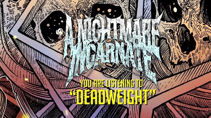 A Nightmare Incarnate Deadweight Lyric Video 2020