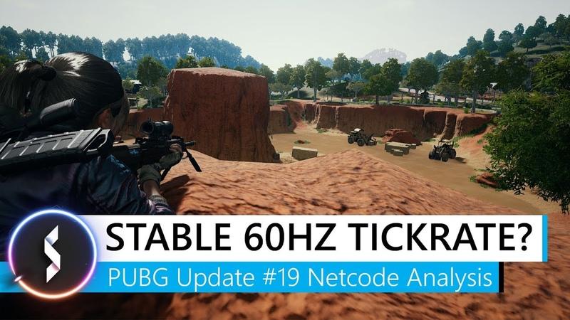 Stable 60Hz Tickrate PUBG Update 19 Netcode Analysis