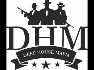 DEEP HOUSE MAFIA DJ's set