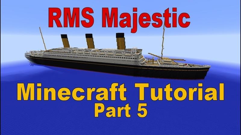 RMS Majestic, Minecraft Tutorial part 5
