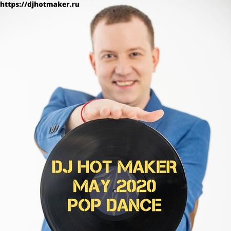 DJ Hot Maker - May 2020 Pop Dance Promo
