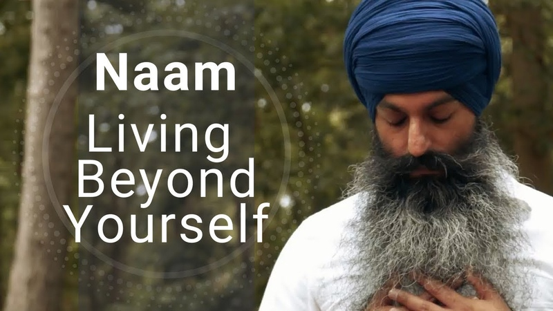 Naam Living beyond yourself (What is Naam, Sikh Meditation, Mantra Mindfulness) - 4K