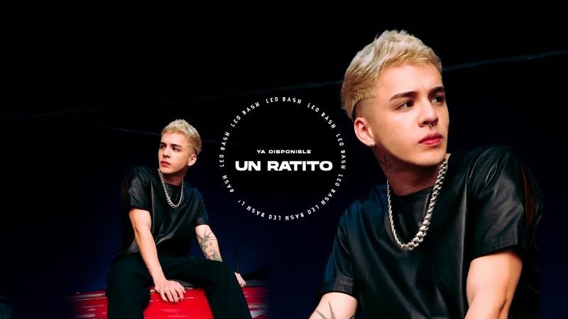 Leo Bash Un Ratito Video Oficial
