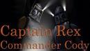 Commander Cody Captain Rex Tribute What I Believe