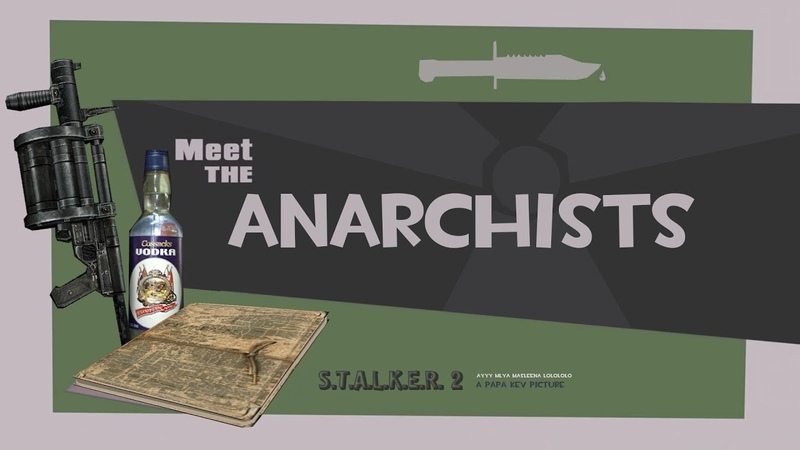 S.T.A.L.K.E.R. 2 - Meet the Anarchists
