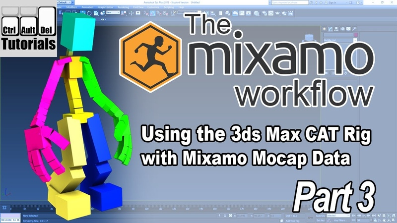 The Mixamo Workflow - Using Mocap with the 3ds Max CAT Rig - Part 3 of 6