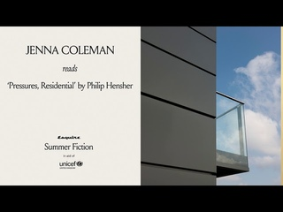 Esquire Summer Fiction: Jenna Coleman reads 'Pressures, Residential' by Philip Hensher