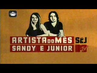 Sandy e Junior: Artista do mês (pt. 1) (MTV, 19/08/2007)