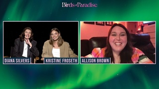 Birds of Paradise: Exclusive Interview with Diana Silvers and Kristine Froseth