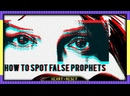 False Prophets Frauds! - 5 Ways to Spot Deception