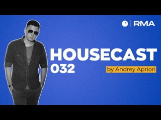 Housecast 032 by Andrey Apriori