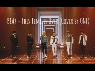"""rus sub karaoke B1A4 10th Anniversary """"This Time Is Over"""" cover by ONF"""