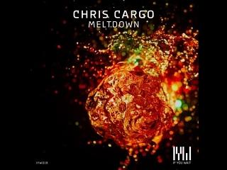 Chris Cargo - Meltdown (Original Mix)