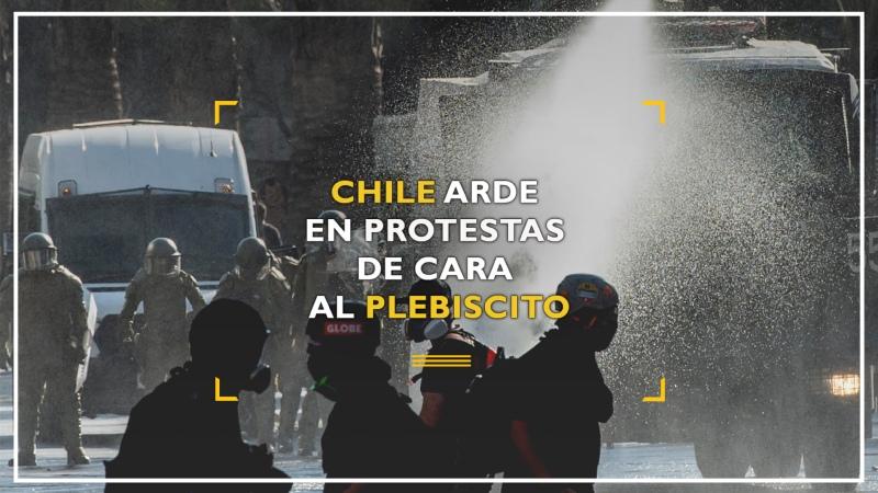 Chile arde en protestas de cara al plebiscito