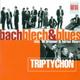 Bach, blech and blues - C. T. D.: C. T. D.