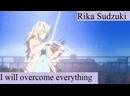 Rika Sudzuki AMV - I will overcome everything Я все преодолею 2019 год