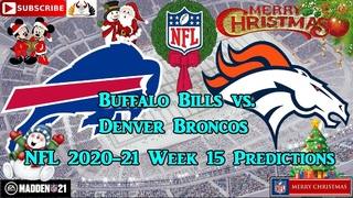Buffalo Bills vs. Denver Broncos | NFL 2020-21 Week 15 | Predictions Madden NFL 21