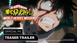 My Hero Academia MOVIE 3: World Heroes' Mission | Official Trailer 2 | English Sub