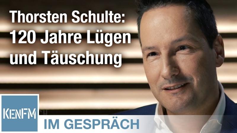 Im Gespräch Thorsten Schulte Fremdbestimmt 120 Jahre Lügen und Täuschung