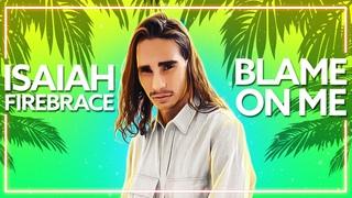 Isaiah Firebrace - Blame On Me [Lyric Video]