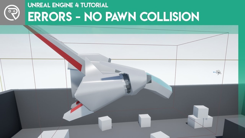 Unreal Engine 4 SnackSize Solving Errors No Pawn Collision