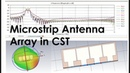 How to Design Microstrip Patch Antenna Array using CST