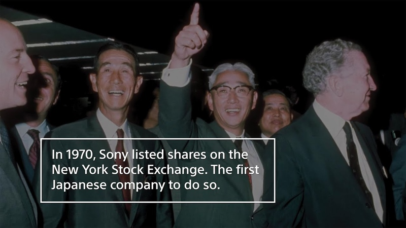 A History of Sony Celebrating 50 years of Sony on the NYSE