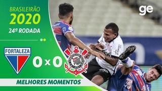 FORTALEZA 0 X 0 CORINTHIANS | MELHORES MOMENTOS | 24ª RODADA BRASILEIRÃO 2020 |