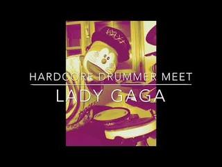 """Bad romance"" Hardcore drummer meet Lady Gaga"