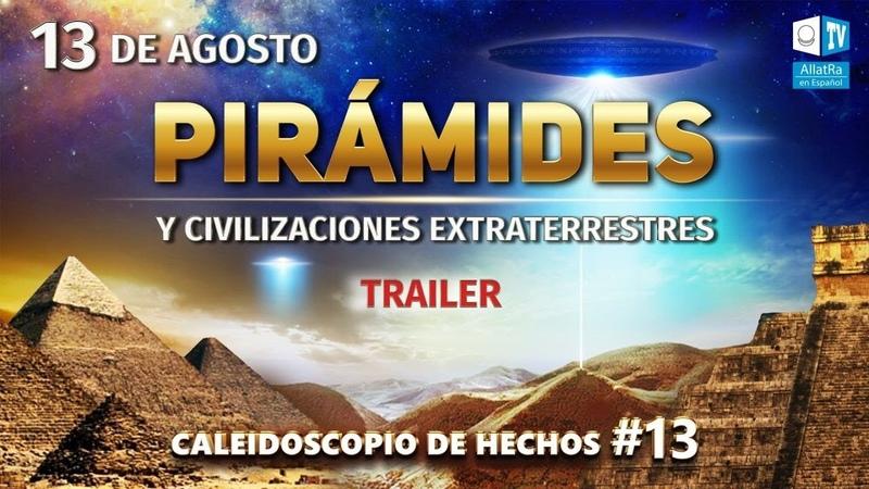 El ROL de las PIRÁMIDES en los TIEMPOS DE CAMBIO de épocas ANUNCIO Caleidoscopio de Hechos 13