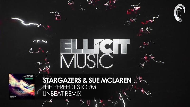 Stargazers Sue McLaren The Perfect Storm Unbeat Extended Mix Ellicit Music