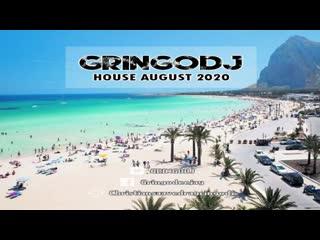 GRINGODJ - HOUSE AUGUST 2020